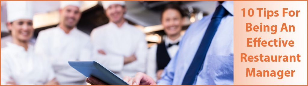 10 Tips For Being An Effective Restaurant Manager